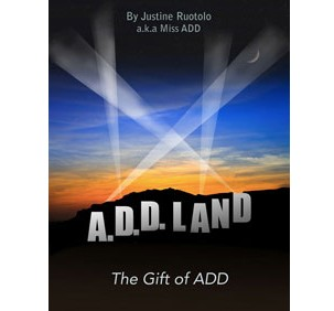 ADD Land | The Gift of ADD by Justine Ruotolo